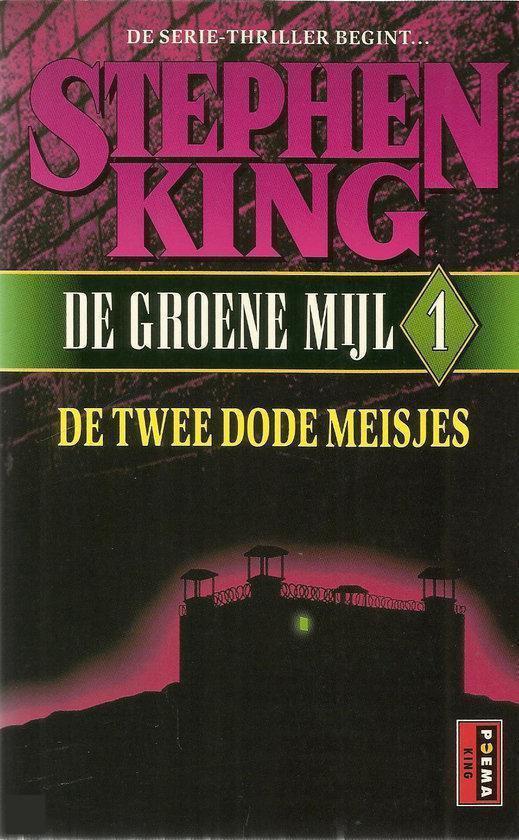 De groene mijl 1: De twee dode meisjes - Stephen King |