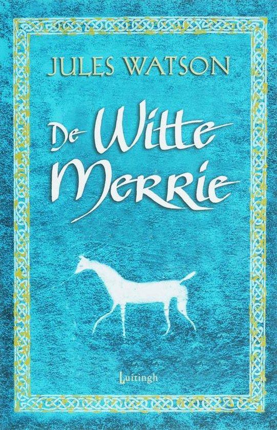 De Witte Merrie - Jules Watson |