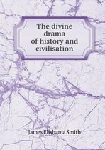 The Divine Drama of History and Civilisation