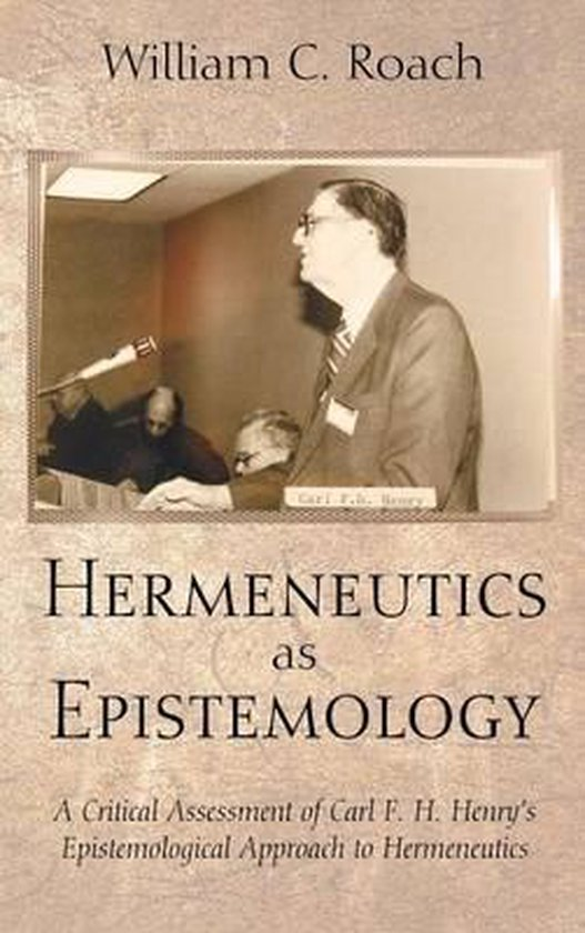 Boek cover Hermeneutics as Epistemology van William C. Roach (Hardcover)