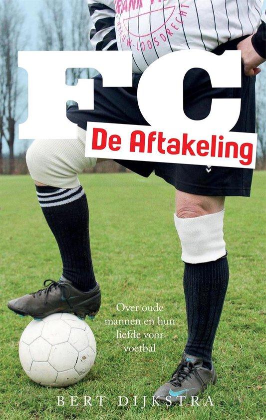 FC De Aftakeling - Bert Dijkstra |