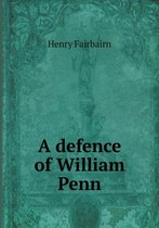 A Defence of William Penn