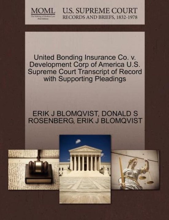 United Bonding Insurance Co. V. Development Corp of America U.S. Supreme Court Transcript of Record with Supporting Pleadings