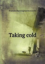 Taking Cold