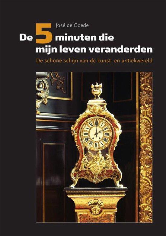De 5 Minuten Die Mijn Leven Veranderden - José De Goede   Fthsonline.com