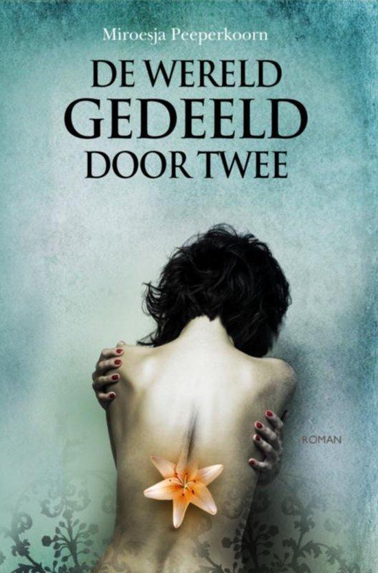 De wereld gedeeld door twee - Miroesja Peeperkoorn |