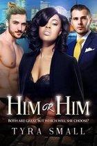 Him or Him