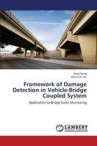 Framework of Damage Detection in Vehicle-Bridge Coupled System