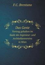 Das Genie Vortrag Gehalten Im Saale Des Ingenieur- Und Architektenvereins in Wien