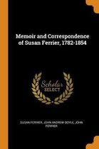 Memoir and Correspondence of Susan Ferrier, 1782-1854