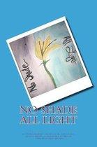 No Shade All Light