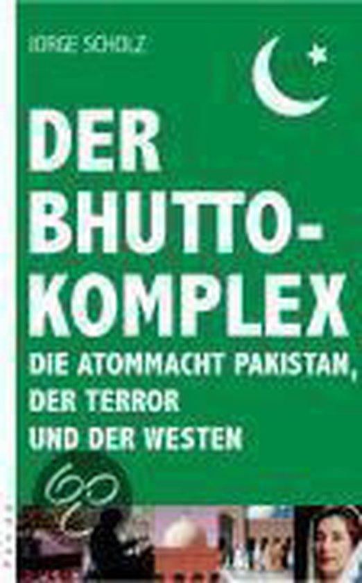 Der Bhutto-Komplex