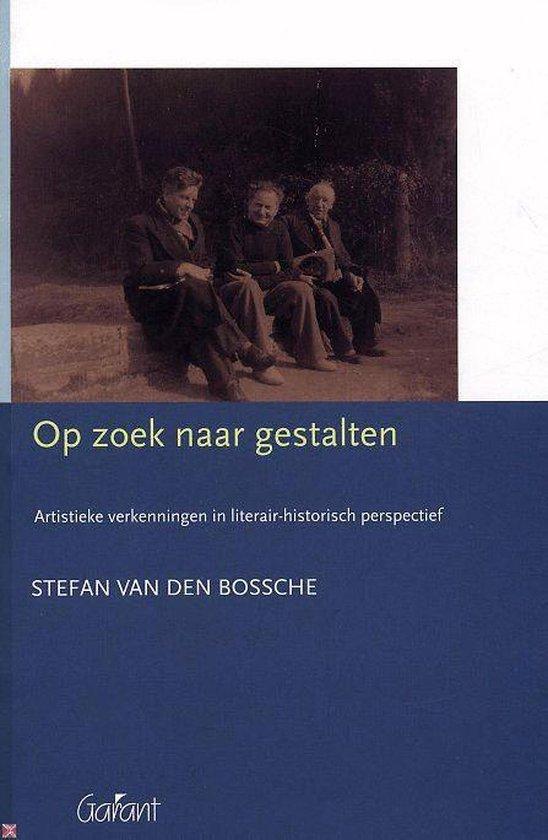 Op Zoek Naar Gestalten - Stefan van den Bossche |