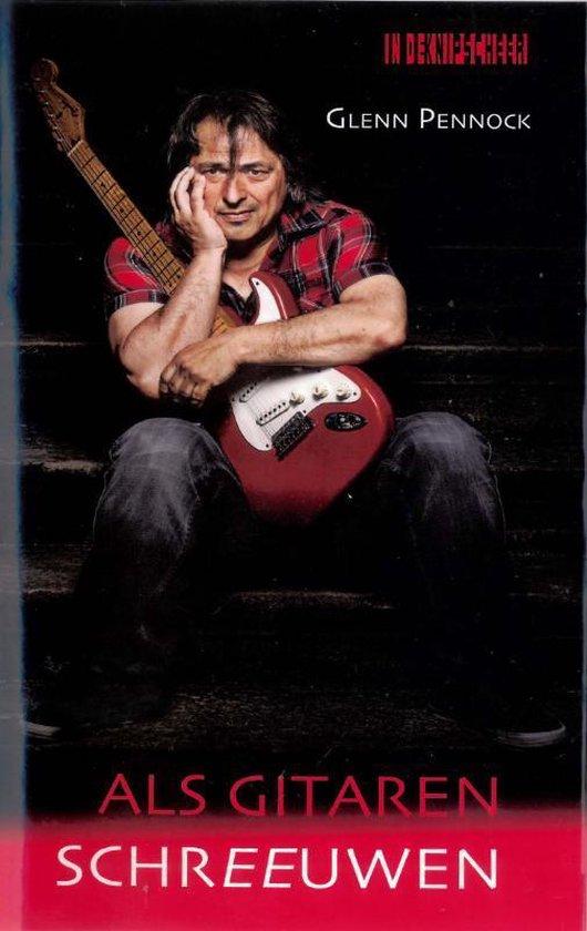 Als gitaren schreeuwen - Glenn Pennock | Fthsonline.com
