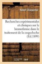Recherches Experimentales Et Cliniques Sur Le Bromoforme Dans Le Traitement de la Coqueluche