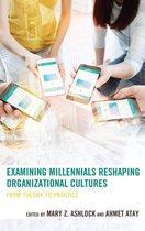 Omslag Examining Millennials Reshaping Organizational Cultures