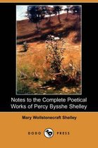 Notes to the Complete Poetical Works of Percy Bysshe Shelley (Dodo Press)