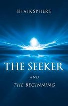 The Seeker and the Beginning
