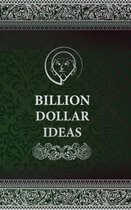 Billion Dollar Ideas