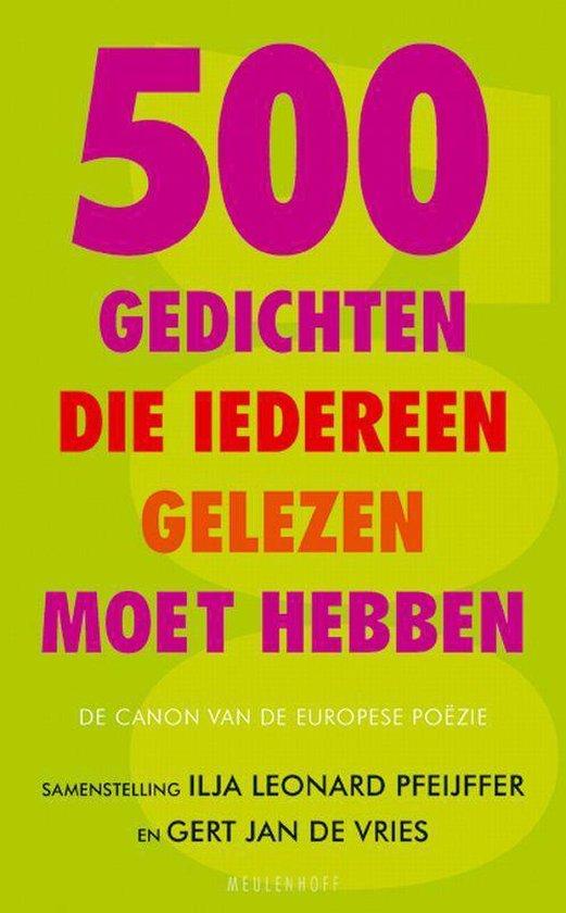 500 gedichten die iedereen gelezen moet hebben - Ilja Leonard Pfeijffer |