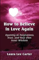 How To Believe In Love Again