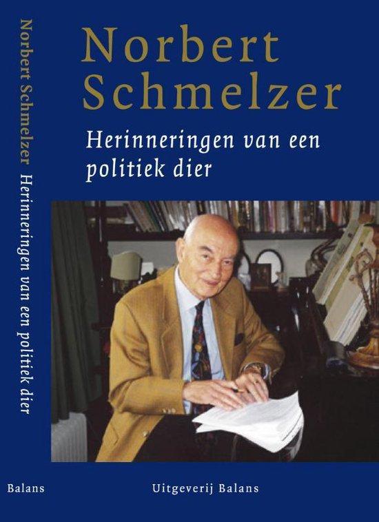 Herinneringen Van Een Politiek Dier - W.K.N. Schmelzer |