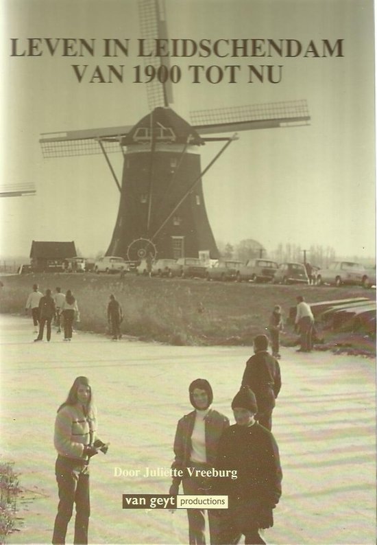 Leven in leidschendam van 1900 tot nu - Vreeburg |