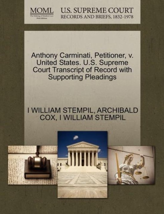 Anthony Carminati, Petitioner, V. United States. U.S. Supreme Court Transcript of Record with Supporting Pleadings