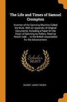 The Life and Times of Samuel Crompton