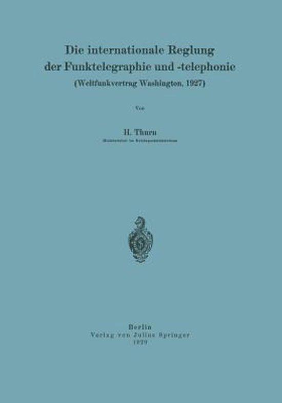 Die Internationale Reglung Der Funktelegraphie Und -Telephonie