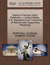 Kathryn Frances Hand, Petitioner, V. United States. U.S. Supreme Court Transcript of Record with Supporting Pleadings