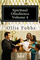 Spiritual Obedience Volume 4