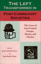The Left Transformed in Post-Communist Societies
