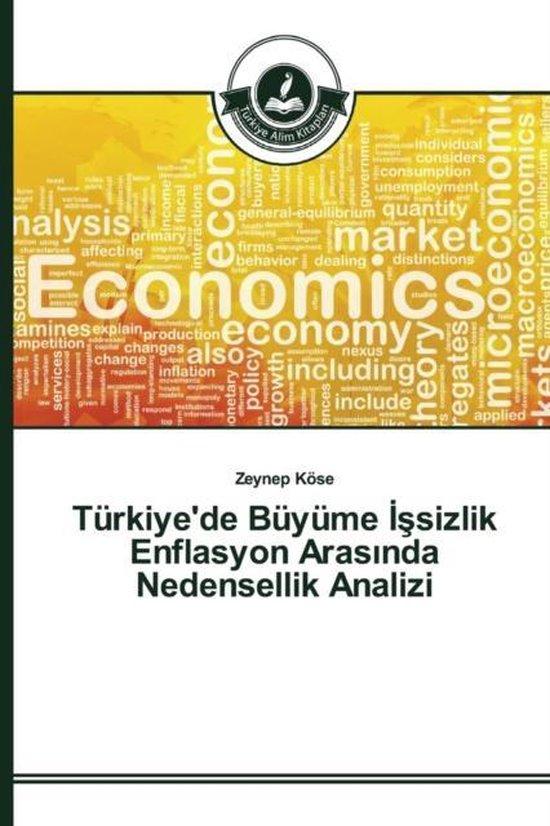 Turkiye'de Buyume Sizlik Enflasyon Aras Nda Nedensellik Analizi