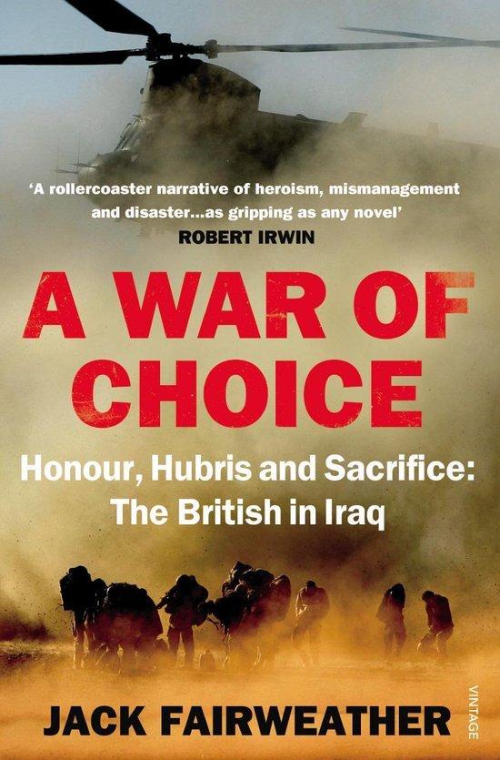 Boek cover A War of Choice: Honour, Hubris and Sacrifice van Jack Fairweather