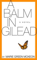 Omslag A Balm in Gilead: A Novel
