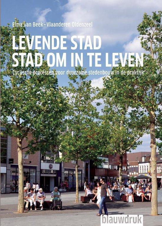 Levende stad stad om in te leven - Elma van Beek-Vlaanderen Oldenzeel pdf epub