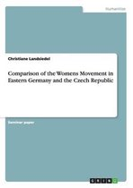 Comparison of the Womens Movement in Eastern Germany and the Czech Republic