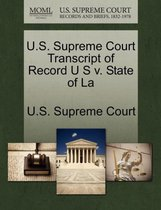 U.S. Supreme Court Transcript of Record U S V. State of La