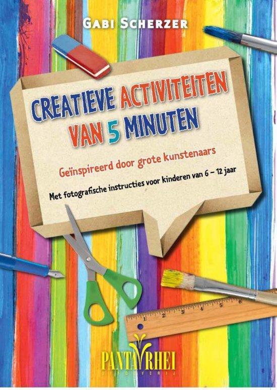 Creatieve activiteiten van 5 minuten - Gabi Scherzer |