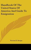 Handbook of the United States of America and Guide to Emigration