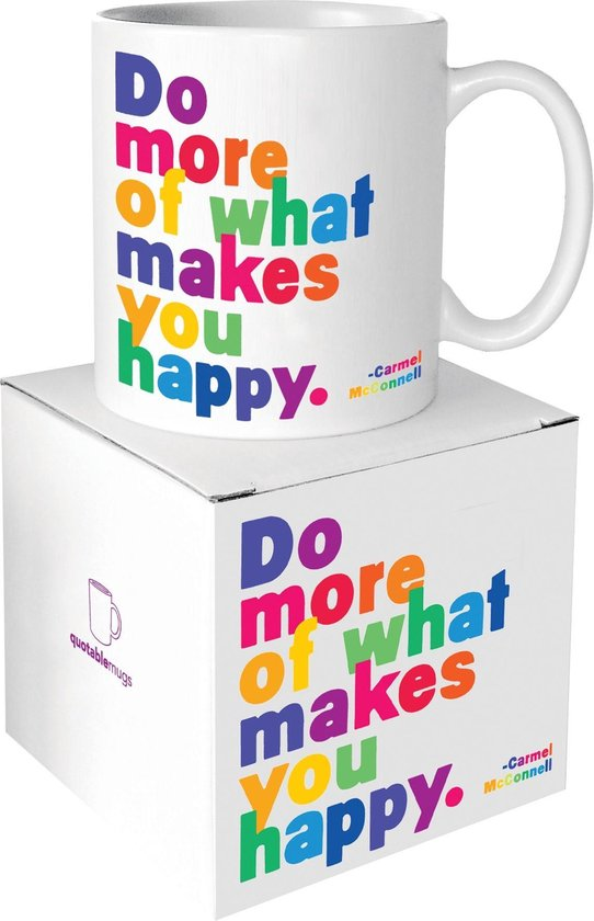 Quotable Mug Do More Of What Makes You Happy