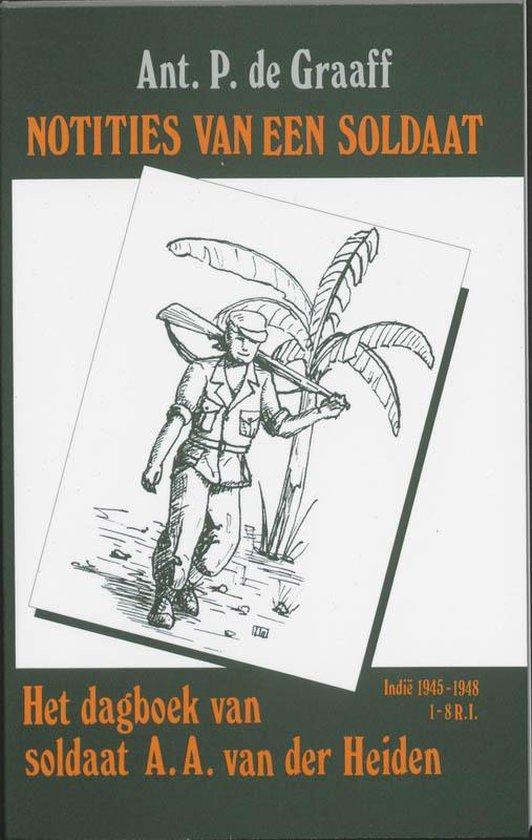 Notities van een soldaat - Ant. P. De Graaff |