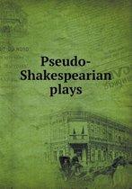 Pseudo-Shakespearian Plays