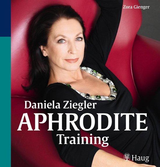 Boek cover Daniela Ziegler Aphrodite-Training van Zora Gienger (Onbekend)