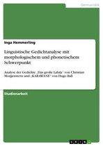 Linguistische Gedichtanalyse mit morphologischem und phonetischem Schwerpunkt