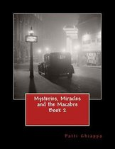 Mysteries, Miracles and the Macabre Book 2