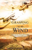 Grasping at the Wind