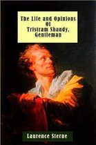 The Life and Opinions of Tristram Shandy, Gentleman (Illustrated)