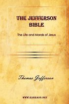 The Jefferson Bible the Life and Morals of Jesus